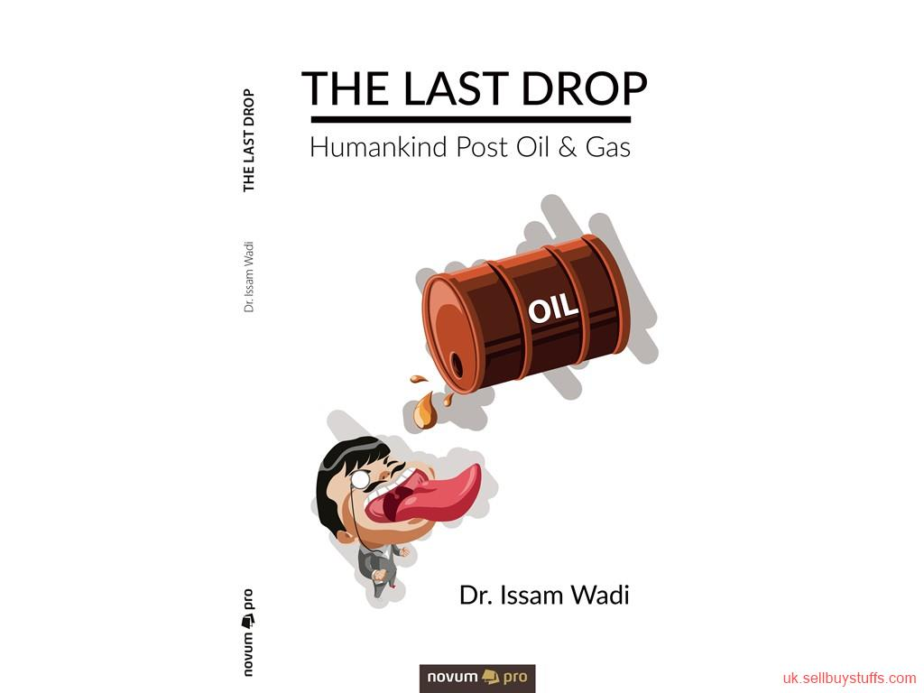 second hand/new: The Last Drop Book: Humankind, post oil and gas